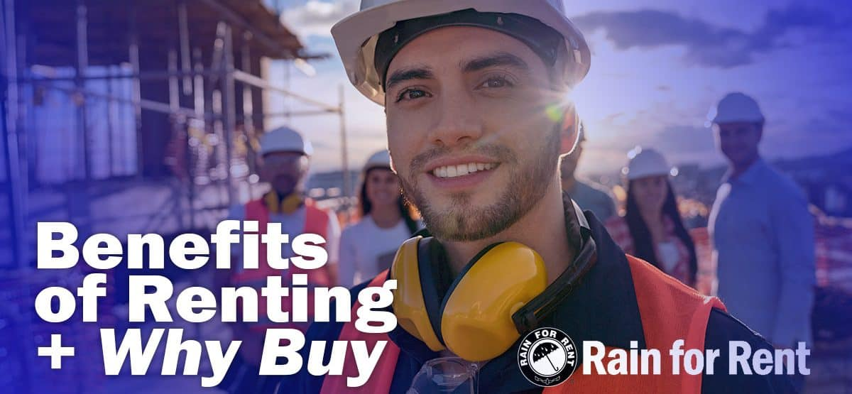 Construction-Renting-Benefits-Buy-Equipment-Rain-for-Rent